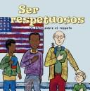 Ser Respetuosos/ Being Respectful