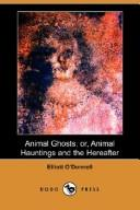 Animal Ghosts; or, Animal Hauntings and the Hereafter (Dodo Press)