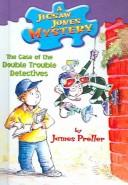 Case of the Double Trouble Detectives by James Preller