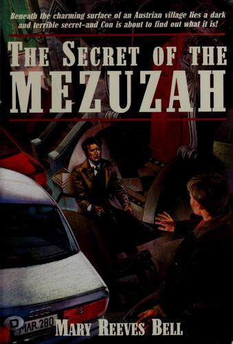 The secret of the mezuzah by Mary Reeves Bell