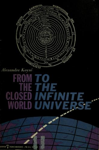 From the closed world to the infinite universe.