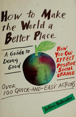 How to make the world a better place