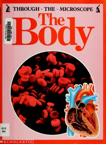 The Body (Through the Microscope)