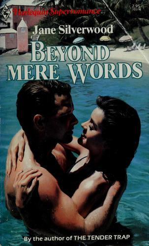 Beyond mere words by Jane Silverwood