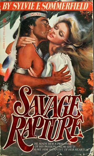 Savage rapture by Sylvie F. Sommerfield