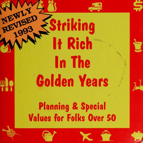 Striking it rich in the golden years by