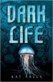 Book Cover: 'Dark Life' by Falls, Kat