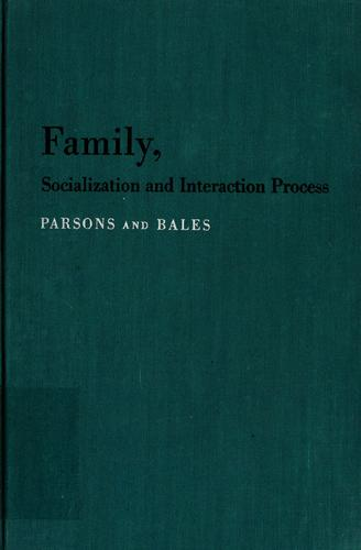 Download Family, socialization and interaction process