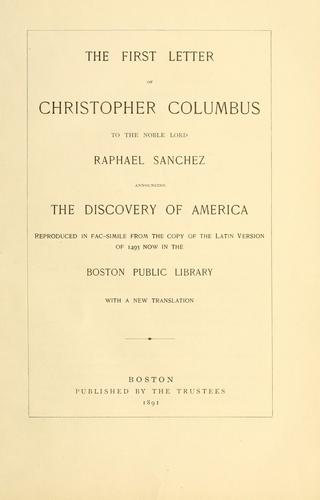 The first letter of Christopher Columbus to the noble lord Raphael Sanchez announcing the discovery of America by Christopher Columbus