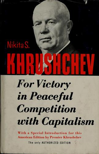 For victory in peaceful competition with capitalism