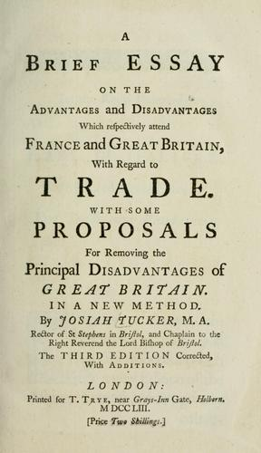 A brief essay on the advantages and disadvantages which respectively attend France and Great Britain, with regard to trade