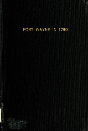 Fort Wayne in 1790