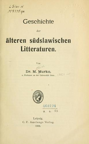 Geschichte der älteren südslawischen Litteraturen.