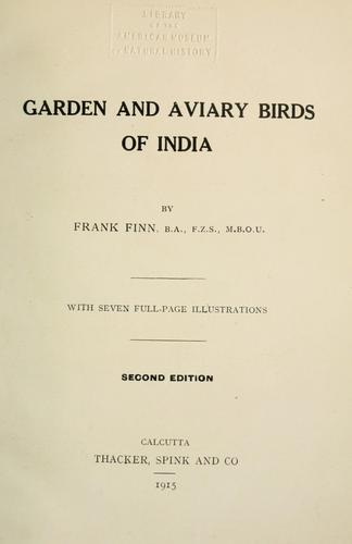 Garden and aviary birds of India.