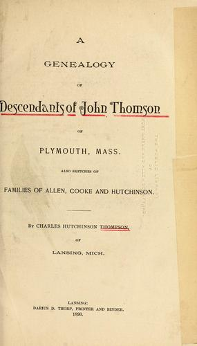 A genealogy of the descendants of John Thomson of Plymouth, Mass.