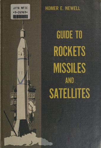 Guide to rockets, missiles, and satellites by Homer Edward Newell