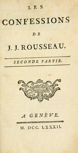Les confessions de J.J. Rousseau.  Première-seconde partie.