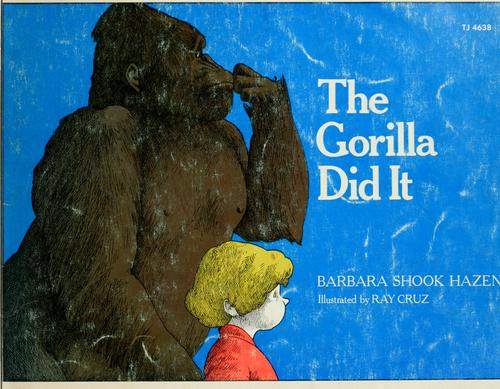The gorilla did it.