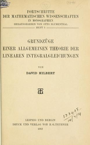 Grundzüge einer allgemeinen Theorie der linearen Integralgleichungen.