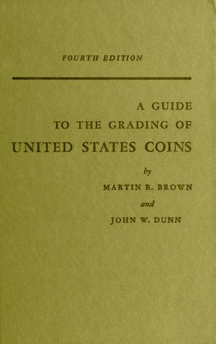 A guide to the grading of United States coins