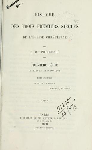 Histoire des trois premiers siécles de l'église Chrétienne.