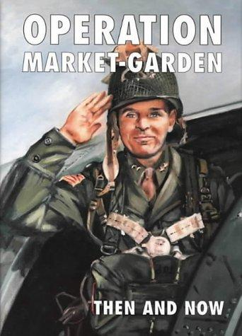 Download Operation Market-garden Then and Now (Then & Now)