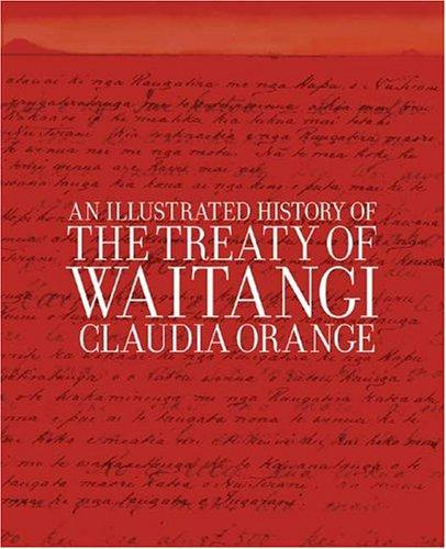Download An illustrated history of the Treaty of Waitangi