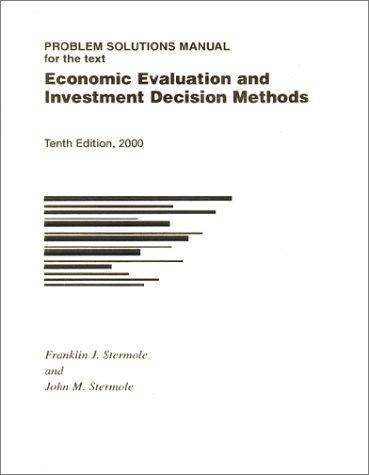 Download Economic Evaluation and Investment Decision Methods (Problem Solutions Manual, 10th Edition)