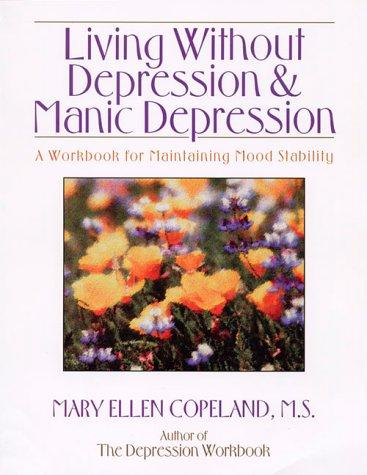 Living Without Depression and Manic Depression
