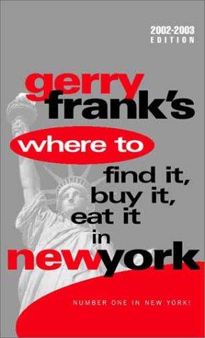 Download Gerry Frank's Where to Find It, Buy It, Eat It in New York
