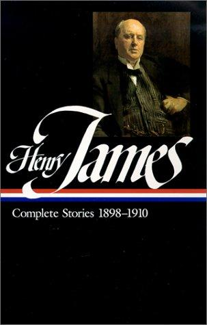 Henry James: Complete Stories 1898-1910 (Library of America), James, Henry; Donoghue, Denis (Editor)