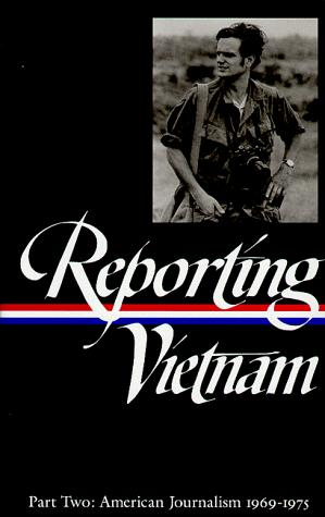 Reporting Vietnam Part Two: American Journalism 1969-1975, Bates, Milton J. (Compiler); Lichty, Lawrence (Compiler); Miles, Paul (Compiler); Spector, Ronald H. (Compiler); Young, Marilyn (Compiler)