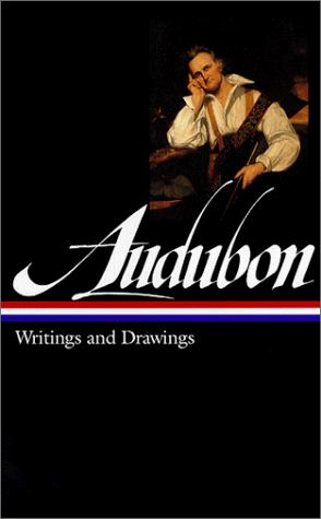 John James Audubon: Writings and Drawings (Library of America), Audubon, John James