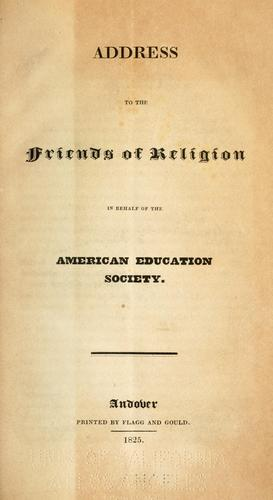 Address to the friends of religion in behalf of the American Education Society.