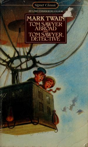 Tom Sawyer abroad ; and, Tom Sawyer, detective