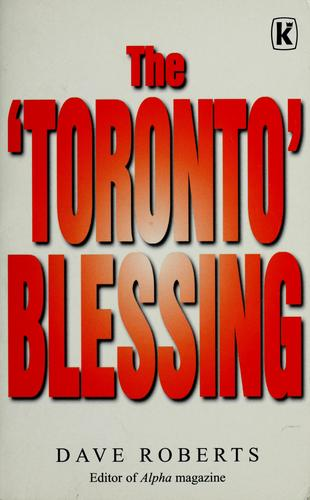 The Toronto blessing by Dave Roberts