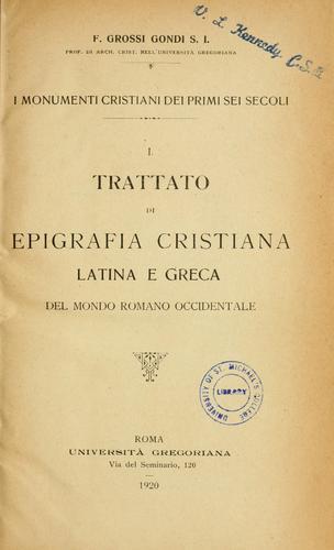 Trattato di epigrafia cristiana latina e greca del mondo romano occidentale.