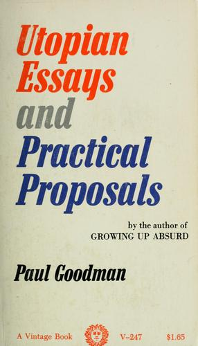 Utopian essays and practical proposals.