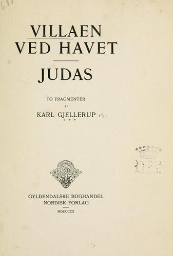 Villaen ved Havet.  Judas: to Fragmenter by Karl Gjellerup
