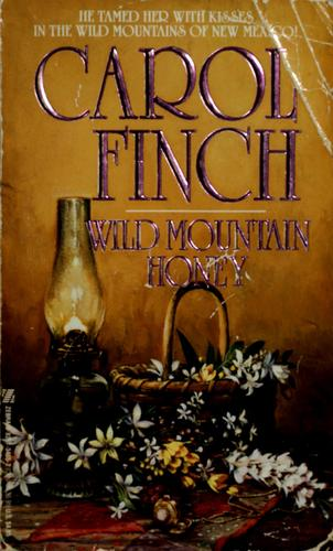 Wild mountain honey by Carol Finch