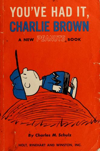 You've had it, Charlie Brown by Charles M. Schulz