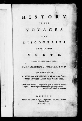 History of the voyages and discoveries made in the North by Johann Reinhold Forster
