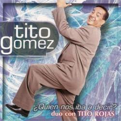 Tito Gómez - Llorará