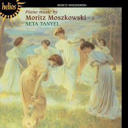 Piano Works, Volume III by Moritz Moszkowski ;   Seta Tanyel