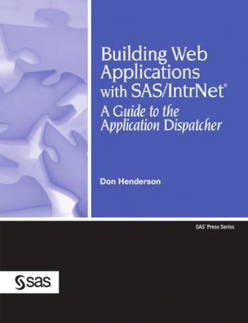 Building web applications with SAS/IntrNet by Don Henderson