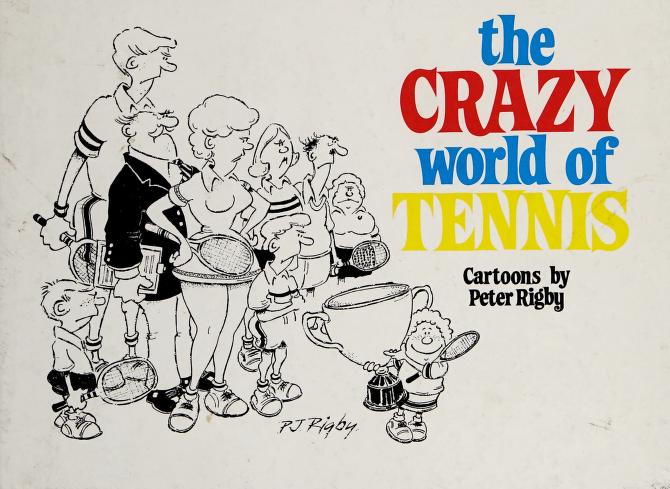 Crazy World of Tennis by Peter Rigby