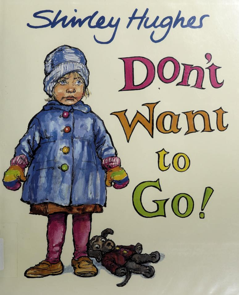 Don't want to go! by Hughes, Shirley
