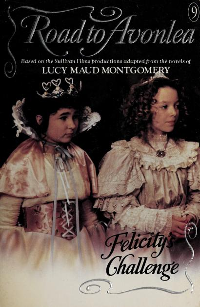 Felicity's Challenge by Lucy Maud Montgomery