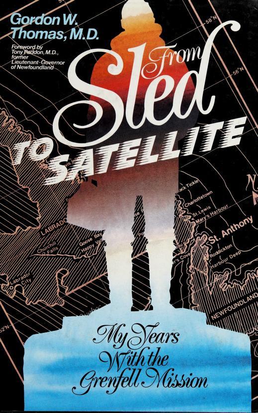 From sled to satellite by Gordon W. Thomas