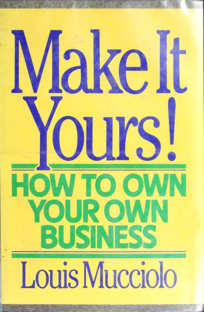 Make it yours! by Louis Mucciolo
